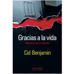 gracias a la vida - cid benjamin